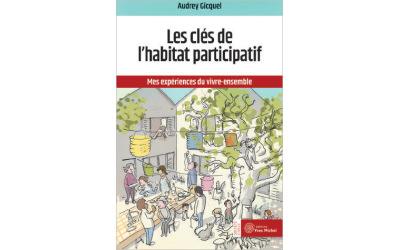 Les clés de l'habitat participatif – Ed.Yves Michel