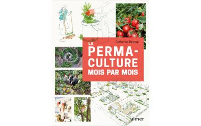 La permaculture mois par mois au éditions ULMER !