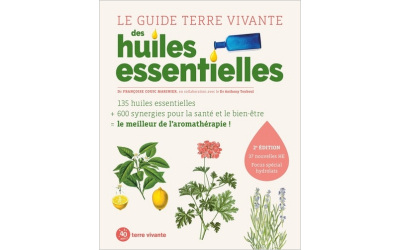 Le Guide Terre vivante des huiles essentielles (2e édition)