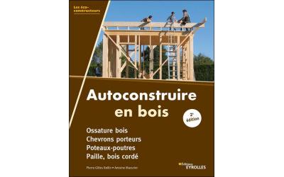 Autoconstruire en bois – editions eyrolles