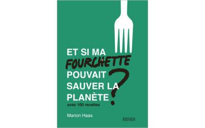 Et si ma fourchette pouvait sauver la planète? par Marion Haas