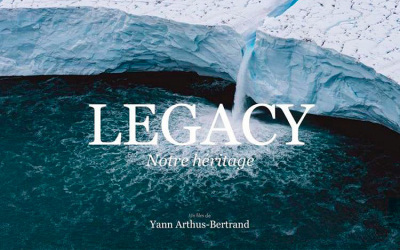 Legacy, le film héritage de Yann Arthus-Bertrand